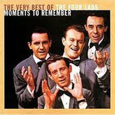 I did not learn, however, why the Four Clearly Middle-Aged Dudes called themselves The Four Lads.