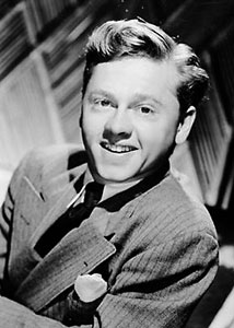 Ladies and gentleman, introducing Young Mickey Rooney.